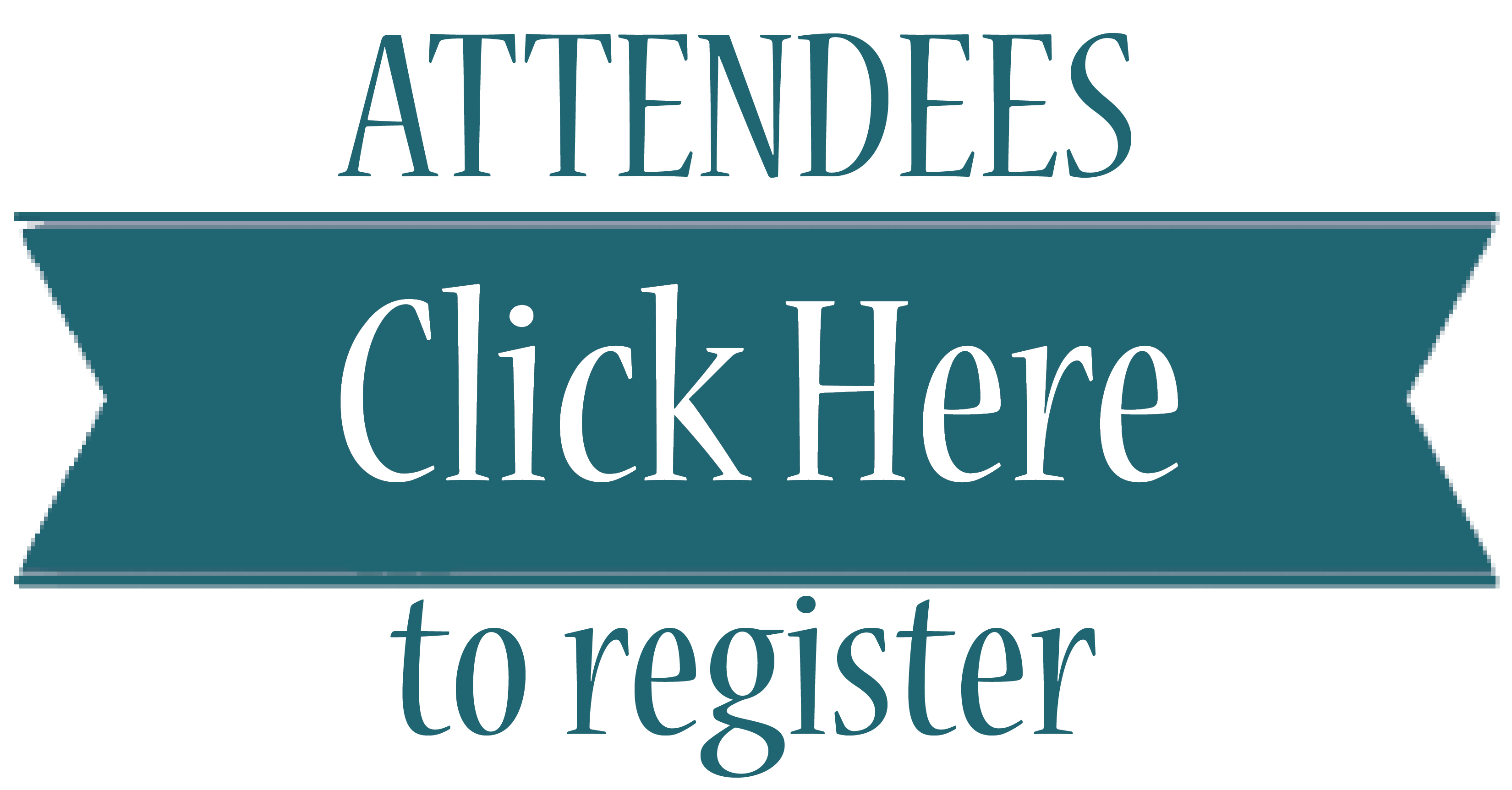 Attendees Click Here to register button